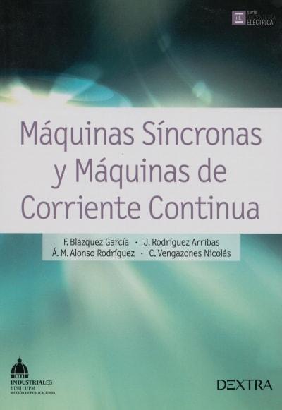 Libro: Máquinas síncronas y máquinas de corriente continua - Autor: F. Blázquez García - Isbn: 9788416277087