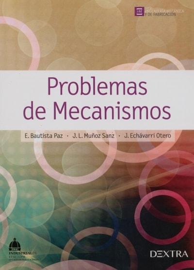 Libro: Problemas de mecanismos - Autor: E. Bautista Paz - Isbn: 9788416277124