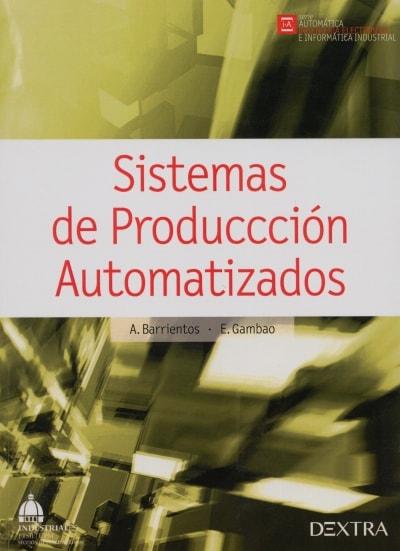 Libro: Sistemas de producción automatizados - Autor: A. Barrientos - Isbn: 9788416277001