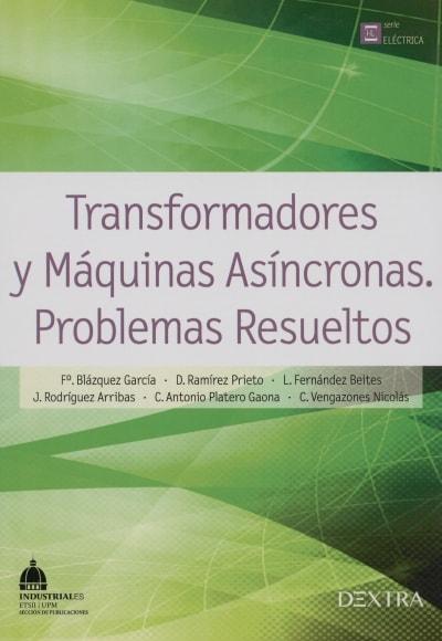 Libro: Transformadores y máquinas asíncronas. - Autor: F. Blázquez García - Isbn: 9788416277162