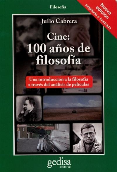 Libro: Cine: 100 años de filosofía  - Autor: Julio Cabrera - Isbn: 9788497849203