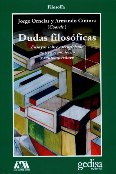 Libro: Dudas filosóficas. Ensayos sobre escepticismo antiguo, moderno y contemporáneo  - Autor: Jorge Ornelas - Isbn: 9788497848695