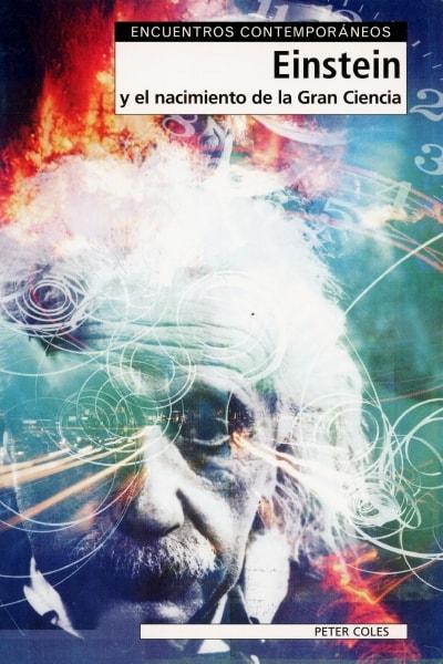 Libro: Einstein y el nacimiento de la gran ciencia  - Autor: Peter Coles - Isbn: 8497840593