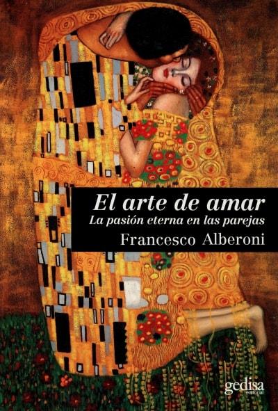 Libro: El arte de amar. La pasión eterna en las parejas  - Autor: Francesco Alberoni - Isbn: 9788497849098