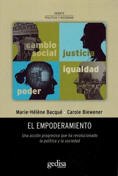 Libro: El empoderamiento. Una acción progresiva que ha revolucionado la política y la sociedad  - Autor: Marie Héléne Bacqué - Isbn: 9788497848466