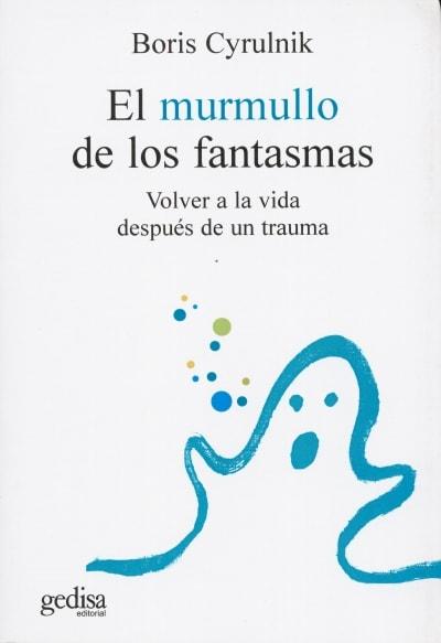 Libro: El murmullo de los fantasmas  - Autor: Boris Cyrulnik - Isbn: 8474329876