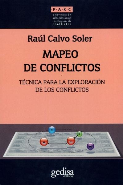 Libro: Mapeo de conflictos. Técnica para la exploración de los conflictos  - Autor: Raúl Calvo Soler - Isbn: 9788497849159