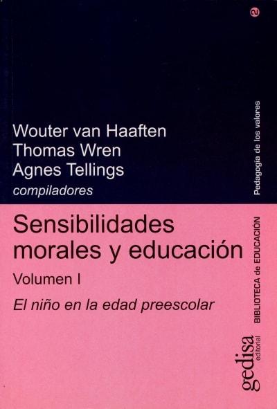 Libro: Sensibilidades morales y educación volumen i. El niño en la edad preescolar  - Autor: Wouter Van Haaften - Isbn: 8474328632