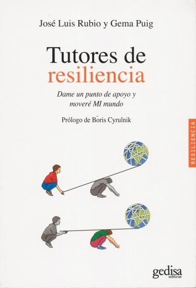 Libro: Tutores de resiliencia. Dame un punto de apoyo y moveré mi mundo  - Autor: José Luis Rubio - Isbn: 9788497847346