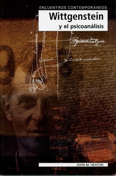 Libro: Wittgenstein y el psicoanálisis  - Autor: John M. Heaton - Isbn: 8497840577