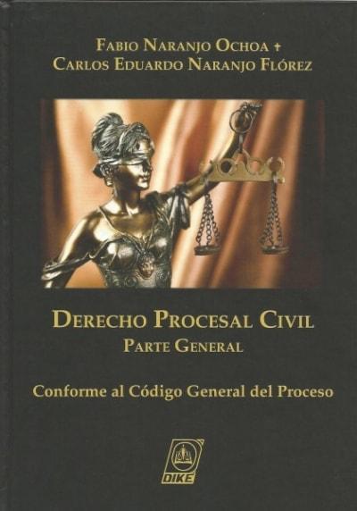 Libro: Derecho procesal civil. Parte general - Autor: Fabio Naranjo Ochoa - Isbn: 9789587311525
