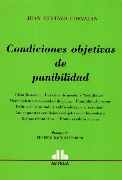 Libro: Condiciones objetivas de punibilidad - Autor: Juan Gustavo Corvalán - Isbn: 9789505088812