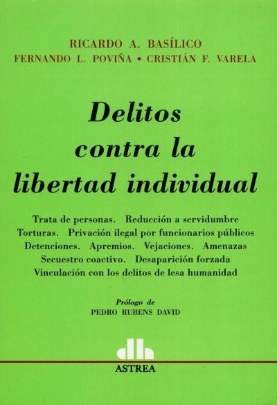 Libro: Delitos contra la libertar individual - Autor: Ricardo A. Basílico - Isbn: 9789505089567