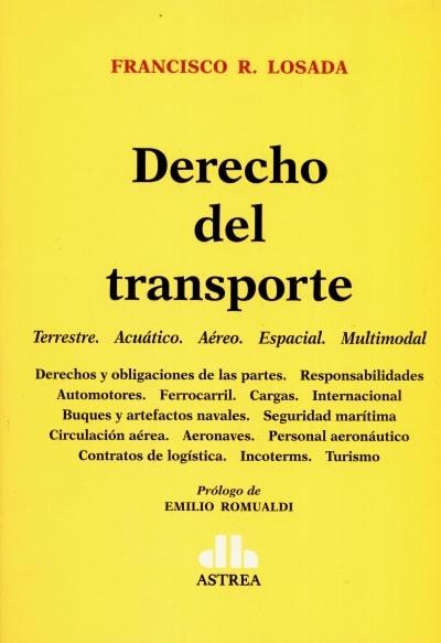 Libro: Derecho del transporte  - Autor: Francisco R. Losada - Isbn: 9789877062144