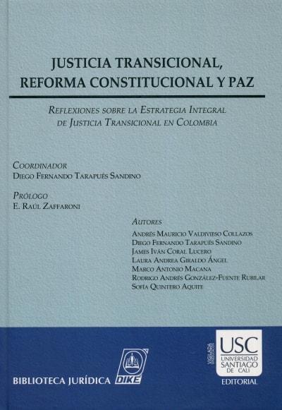 Libro: Justicia transicional, reforma constitucional y paz - Autor: Andres Mauricio Valdivieso Collazos - Isbn: 9789587311808