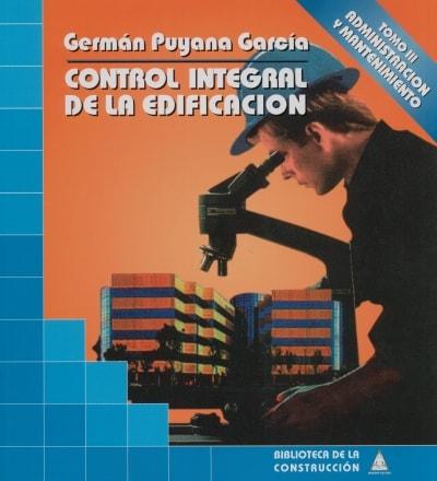 Libro: Control integral de la edificación Tomo III. Administración y mantenimiento - Autor: 2717-3275-germán Puyana García - Isbn: 9589082300