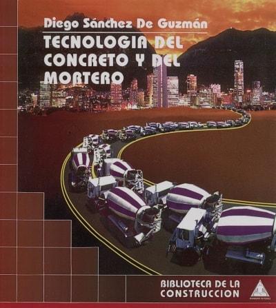 Libro: Tecnología del concreto y del mortero - Autor: 2721-3279-diego Sánchez de Guzmán - Isbn: 9589247040