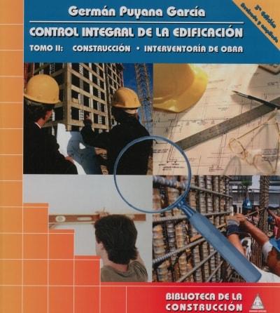 Libro: Control integral de la edificación Tomo ii: Construcción • Interventoría de obra - Autor: 2717-3275-germán Puyana García - Isbn: 9589247237