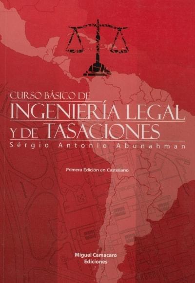 Libro: Curso báSico de ingeniería legal y de tasaciones - Autor: 2715-3273-sergio Antonio Abunahman - Isbn: 9801210796