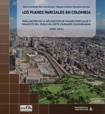 Libro: Los planes parciales en Colombia - Autor: 2713-3271-oscar A. Borrero Ochoa - Isbn: 9789589247310