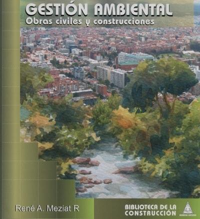 Libro: Gestión ambiental. Obras civiles y construcciones - Autor: 2733-3285-rené A. Meziat R. - Isbn: 9589247245