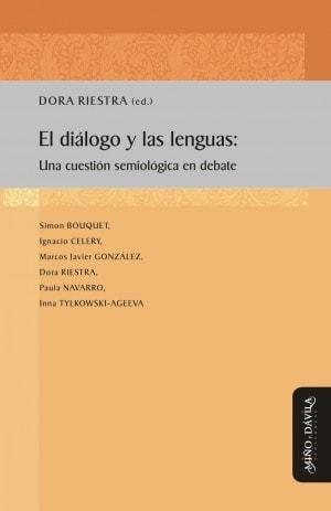 Libro: El diáLogo y las lenguas: una cuestión semiológica en debate - Autor: 780-1173-dora Riestra - Isbn: 9788417133047