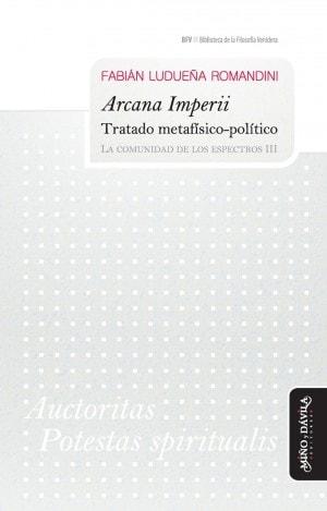 Libro: Arcana imperii. Tratado metafísico - político - Autor: 673-1064-fabián Ludueña Romandini - Isbn: 9788417133306