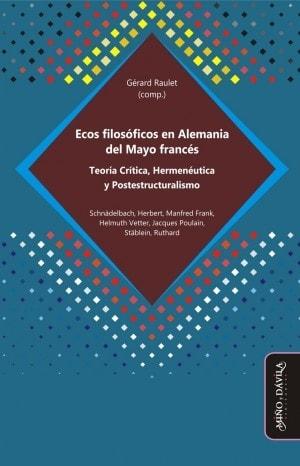 Libro: Ecos filosóficos en alemania del mayo francés - Autor: 2750-3301-gérard Raulet - Isbn: 9788416467983