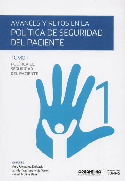 Libro: Avances y retos en la política de seguridad del paciente. Tomo I - Autor: 2753-3304-mery González Delgado - Isbn: 9789588953397