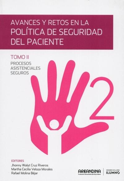 Libro: Avances y retos en la política de seguridad del paciente. Tomo II - Autor: 2755-3306-jhonny Walyt Cruz Riveros - Isbn: 9789588953380