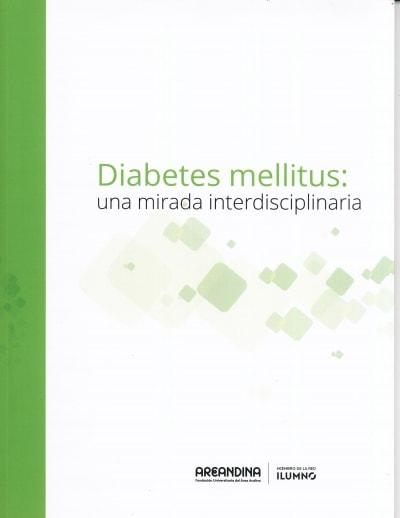 Libro: Diabetes mellitus: una mirada interdisciplinaria - Autor: 333-719-juan Carlos Morales Ruiz - Isbn: 9789588953120
