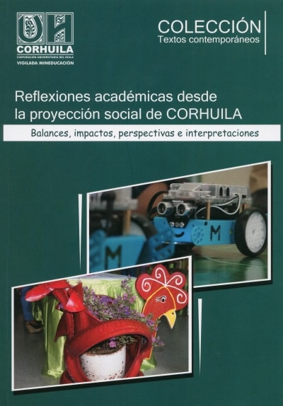 Libro: Reflexiones académicas desde la proyección social de corhuila - Autor: 2763-3314-luis Alexander Carvajal Pinilla - Isbn: 9789585980662