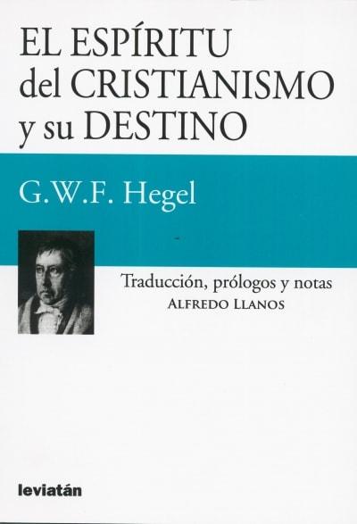 Libro: El espíritu del cristianismo y su destino - Autor: 2770-3321-georg Wilhelm Friedrich Hegel - Isbn: 9789875142367