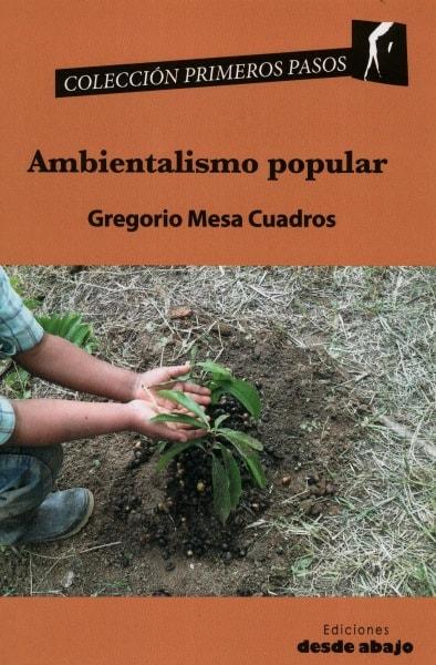 Libro: Ambientalismo popular - Autor: 2772-3323-gregorio Mesa Cuadros - Isbn: 9789588926698