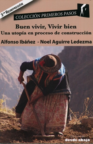 Libro: Buen vivir, vivir bien. Una utopía en proceso de construcción - Autor: 2774-3325-noel Aguirre Ledezma - Isbn: 9789588454801