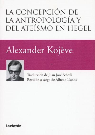 Libro: La concepción de la antropología y del ateísmo en hegel - Autor: 2775-3326-alexander Kojéve - Isbn: 9789875141278