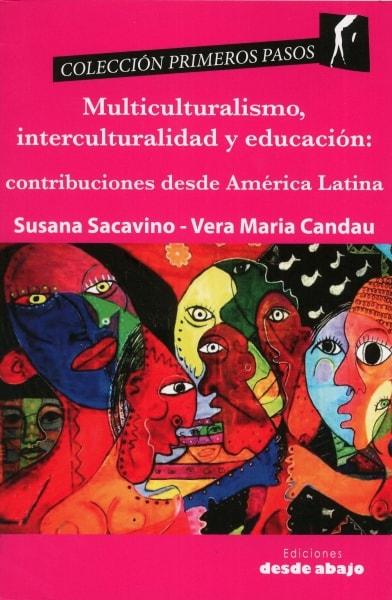 Libro: Multiculturalismo, interculturalidad y educación: contribuciones desde américa latina - Autor: 2778-3329-susana Sacavino - Isbn: 9789588926094