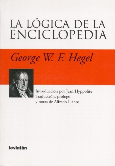 Libro: La lógica de la enciclopedia - Autor: 2770-3321-georg Wilhelm Friedrich Hegel - Isbn: 9875140775