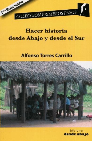 Libro: Hacer historia desde abajo y desde el sur - Autor: 1730-2154-alfonso Torres Carrillo - Isbn: 9789588454931