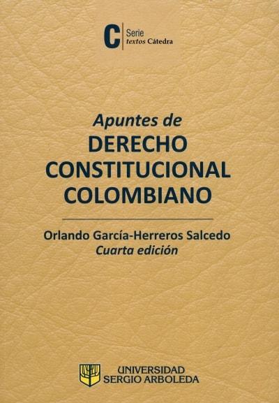 Libro: Apuntes de derecho constitucional colombiano. 4a. Edición - Autor: Orlando Garcia Herreros - Isbn: 9789588987835