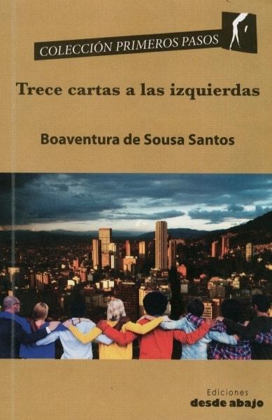 Libro: Trece cartas a las izquierdas - Autor: Boaventura de Sousa Santos - Isbn: 9789588926469