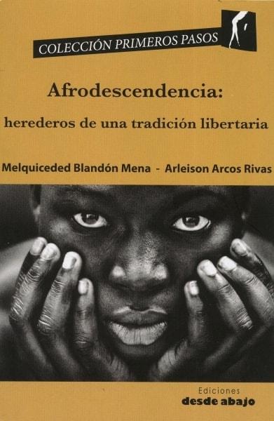 Libro: Afrodescendencia: herederos de una tradición libertaria - Autor: Melquiceded Blandón Mena - Isbn: 9789588626100