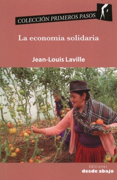 Libro: La economía solidaria - Autor: Jean-louis Laville - Isbn: 9789588926254