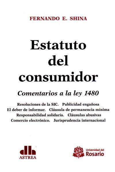 Libro: Estatuto del consumidor. Comentarios a la ley 1480 - Autor: Fernando E. Shina - Isbn: 9789587388695