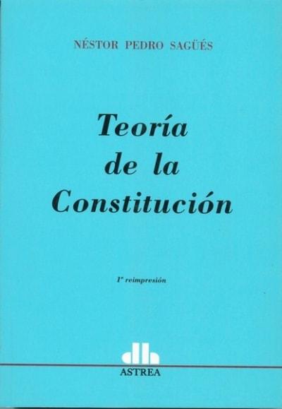 Libro: Teoría de la constitución - Autor: Néstor Pedro Sagüés - Isbn: 9505085591