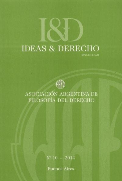 Libro: Revista ideas y derecho No. 10 - 2014 - Autor: Asociación Argentina de Filosofía del Derecho - Isbn: 23140321X