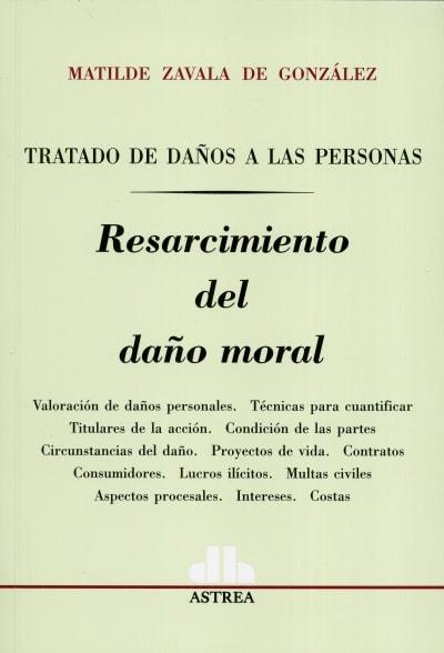 Libro: Resarcimiento del daño moral - Autor: Matilde Zavala de Gonzalez - Isbn: 9789505088799
