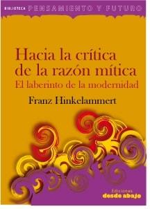 Libro: Hacia la crítica de la razón mítica. El laberinto de la modernidad - Autor: Franz Hinkelammert - Isbn: 9789588093864