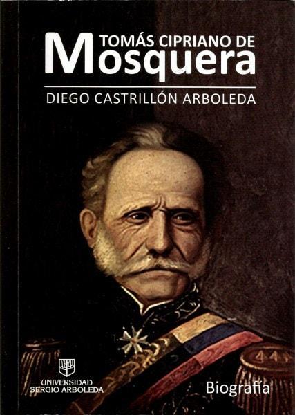 Tomás cipriano de mosquera - Diego Castrillón - 9789588866109