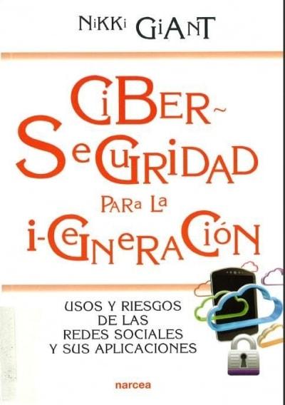 Libro: Ciber-seguridad para la i-generación - Autor: Nikki Giant - Isbn: 9788427721432